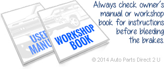 Always check owner's manual or workshop book for instructions before bleeding the brakes.